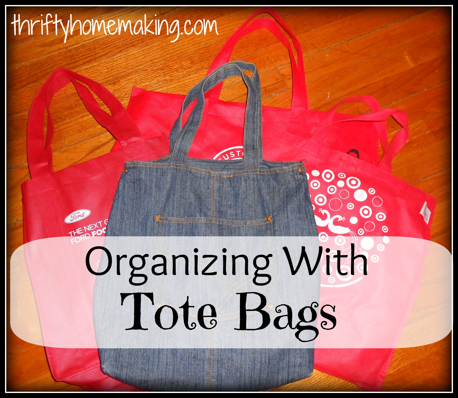 Organizing with Tote Bags