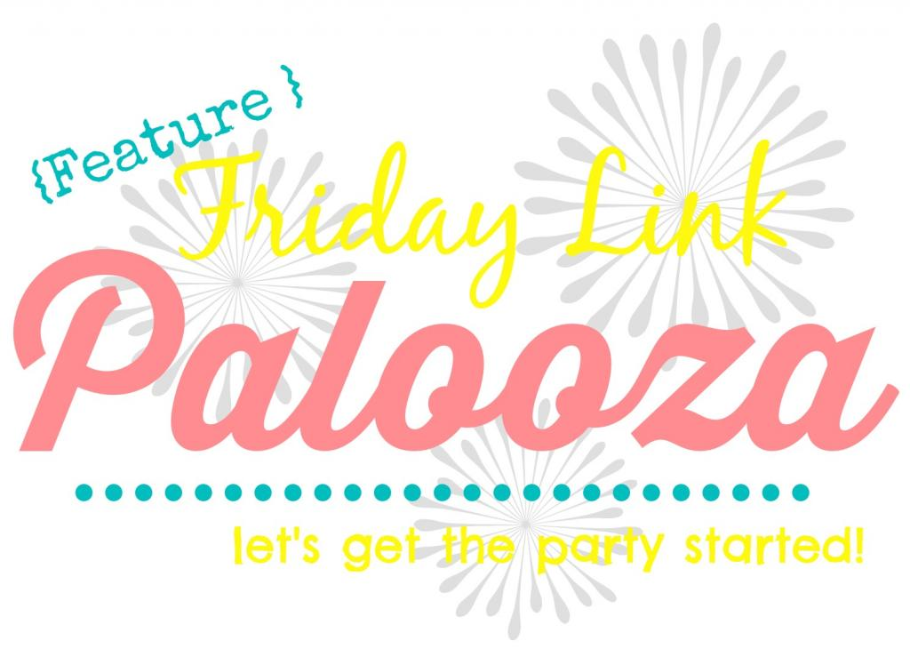 Feature Friday Link Palooza Week 3