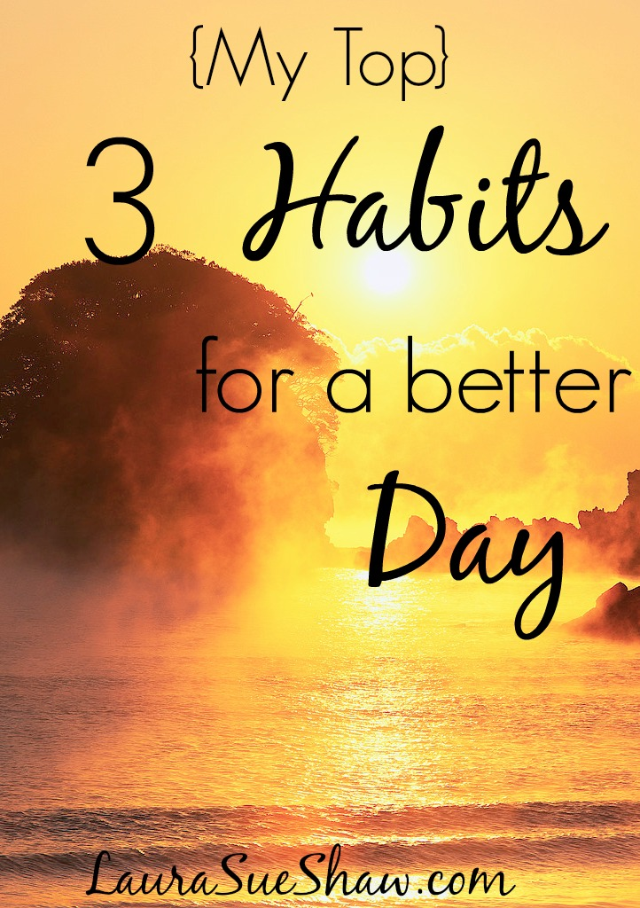 3 Habits for a Better Day