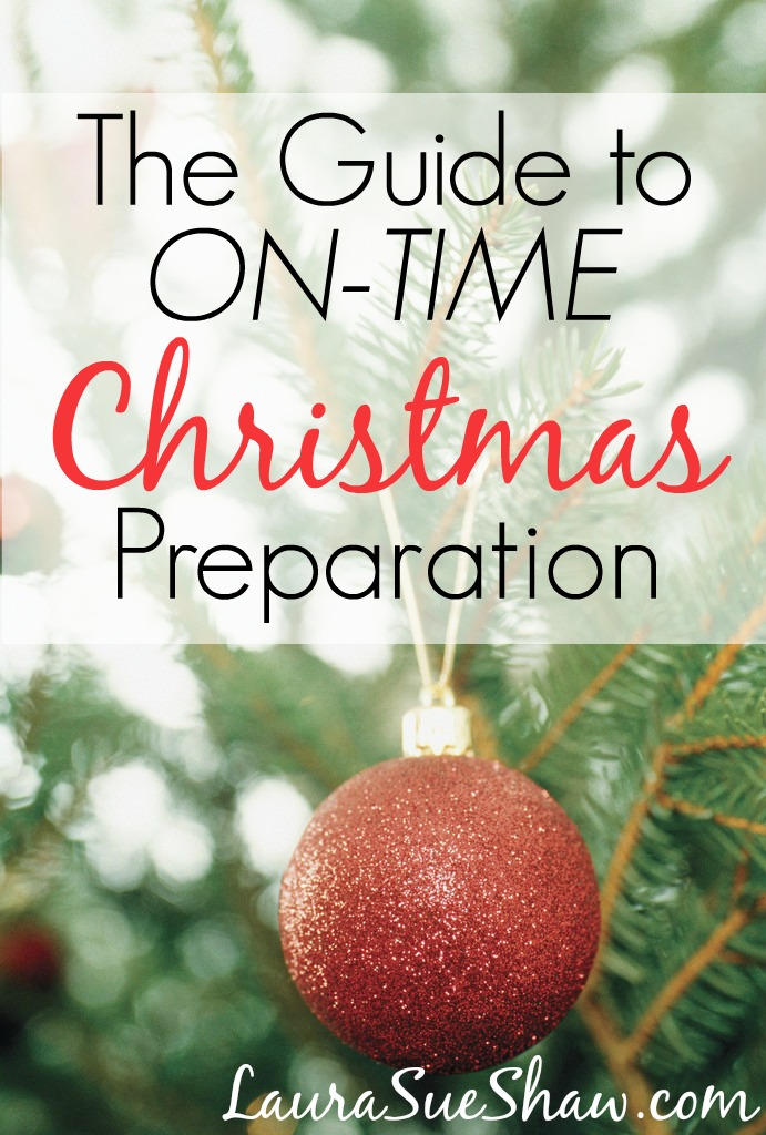 The Guide to On-Time Christmas Preparation - Laura Sue Shaw