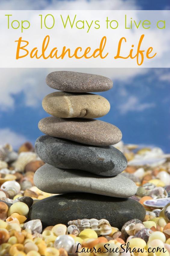 Top 10 Ways to Live a Balanced Life