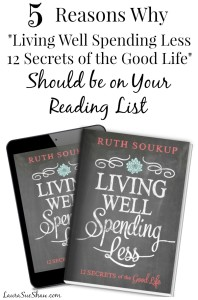 """5 Reasons Why """"Living Well Spending Less: 12 Secrets of the Good Life"""" Should Be on Your Reading List"""