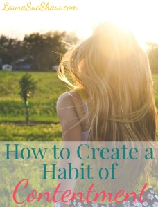 How to Create a Habit of Contentment