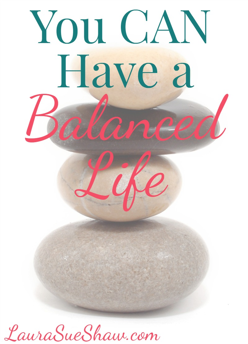 You CAN Have a Balanced Life