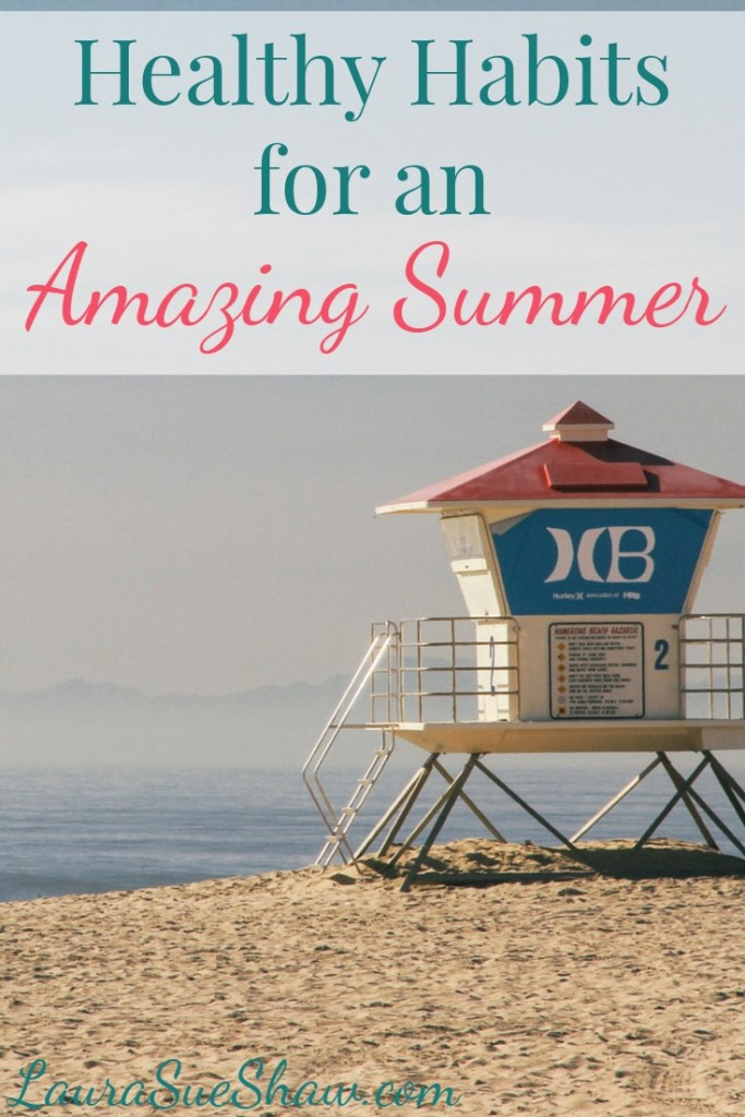 healthy habits for an amazing summer