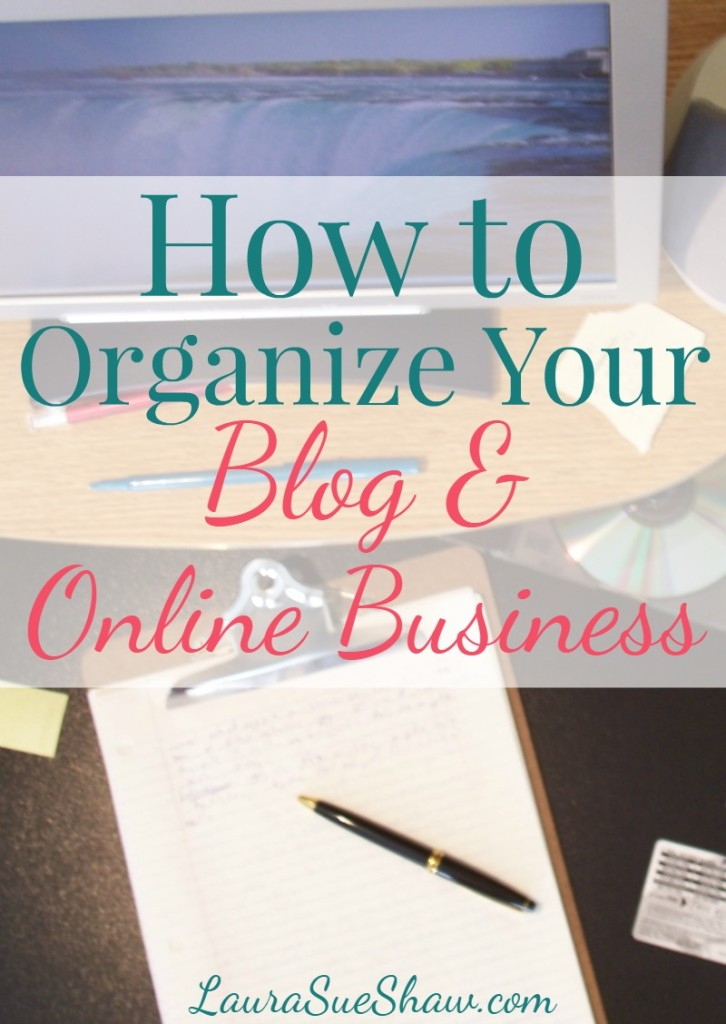 How to Organize Your Blog and Online Business