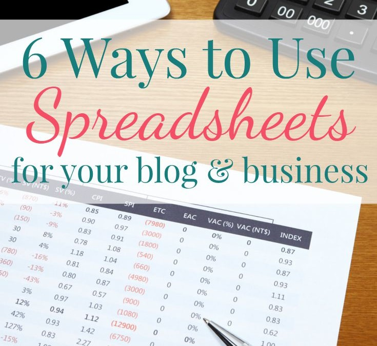 6 Ways to Use Spreadsheets for Your Blog & Business