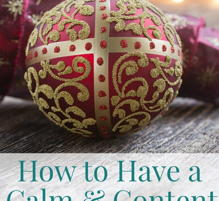 How to Have a Calm & Content Holiday Season