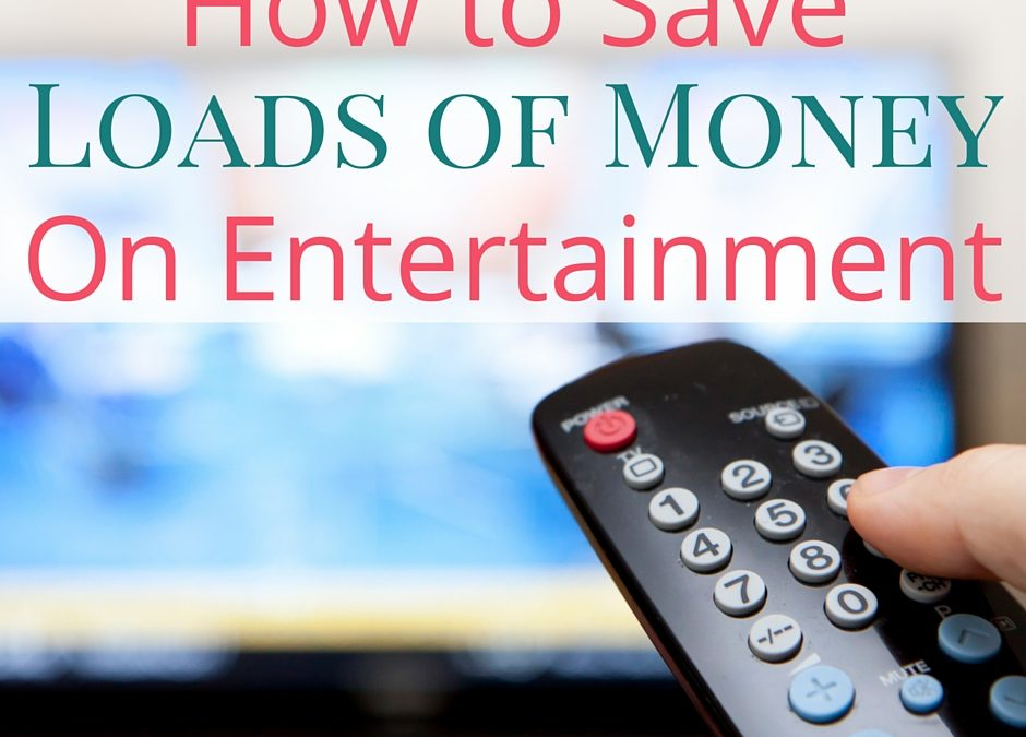 6 Ways to Save Loads of Money on Entertainment