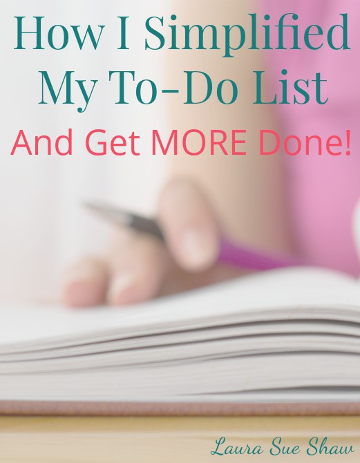 How I Simplified My To Do List (and get MORE done!)
