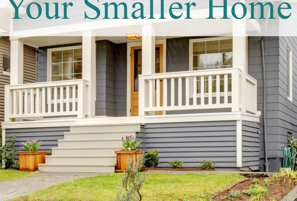 6 Important Reasons to Love Your Smaller Home