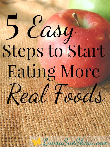 5 Easy Steps to Start Eating Real Food