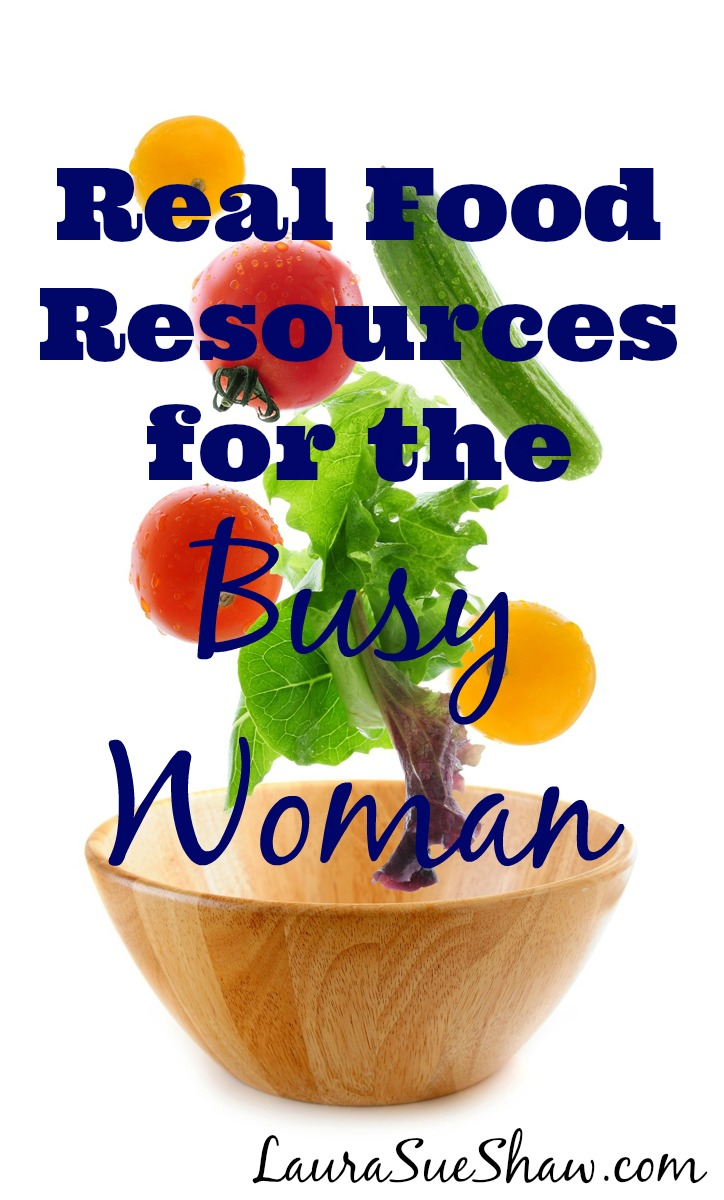 Real Food Resources for the Busy Woman