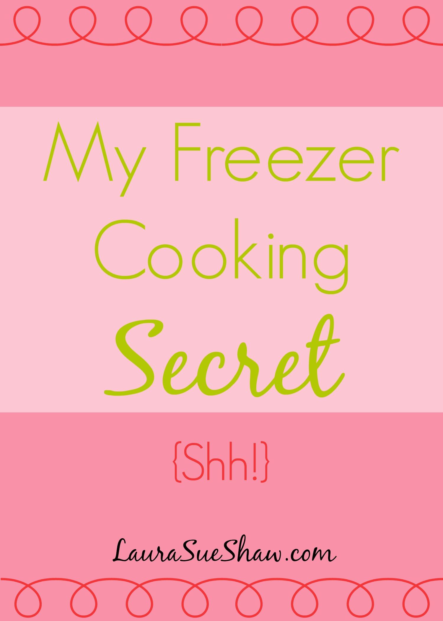 My Freezer Cooking Secret