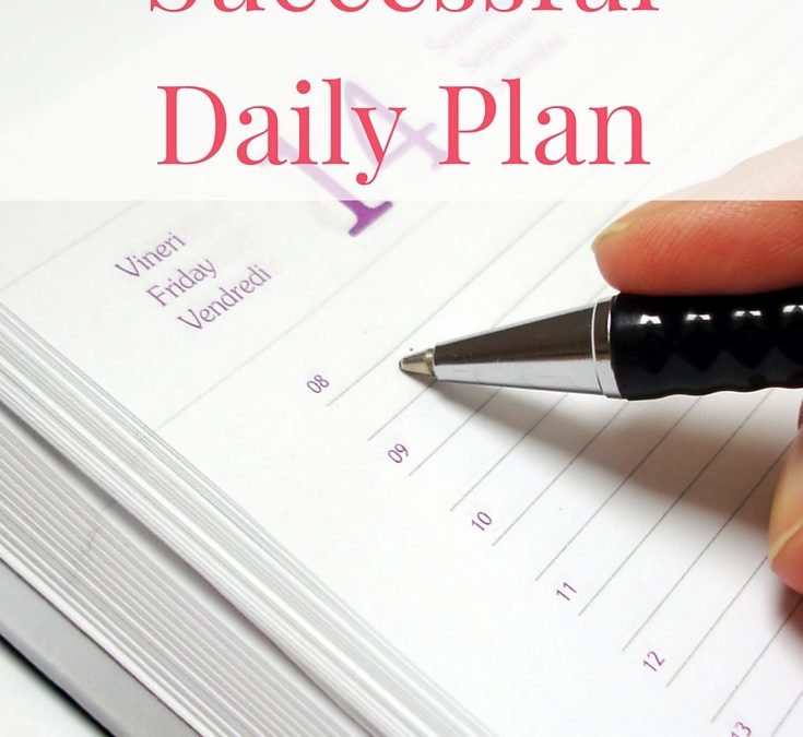 How to Create a Successful Daily Plan