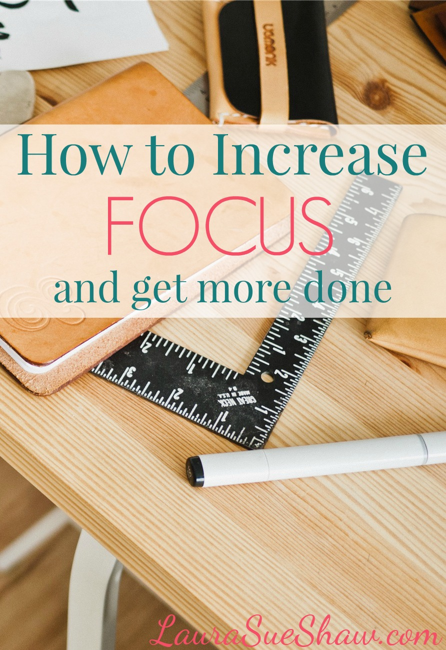 How to Increase Focus and Get More Done