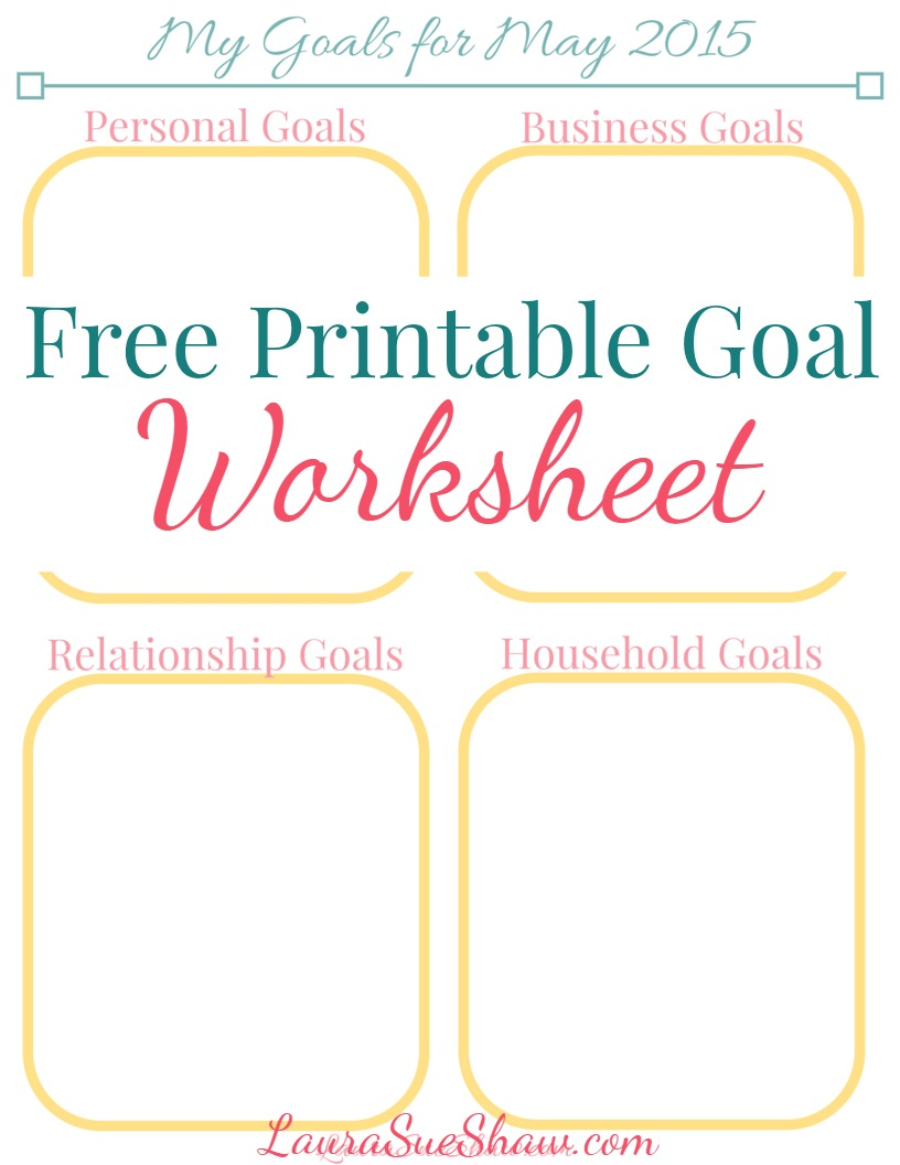 Free Goal Worksheet for May – Goals Worksheet