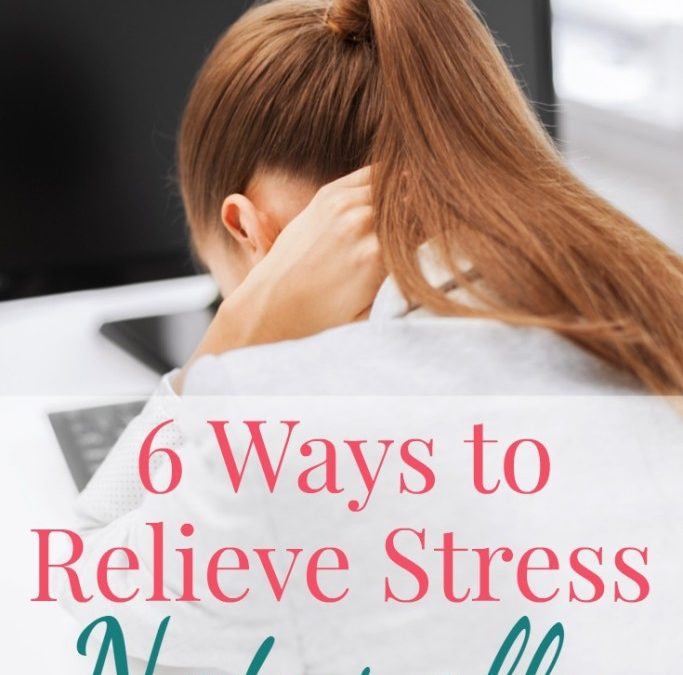 6 Ways to Relieve Stress Naturally
