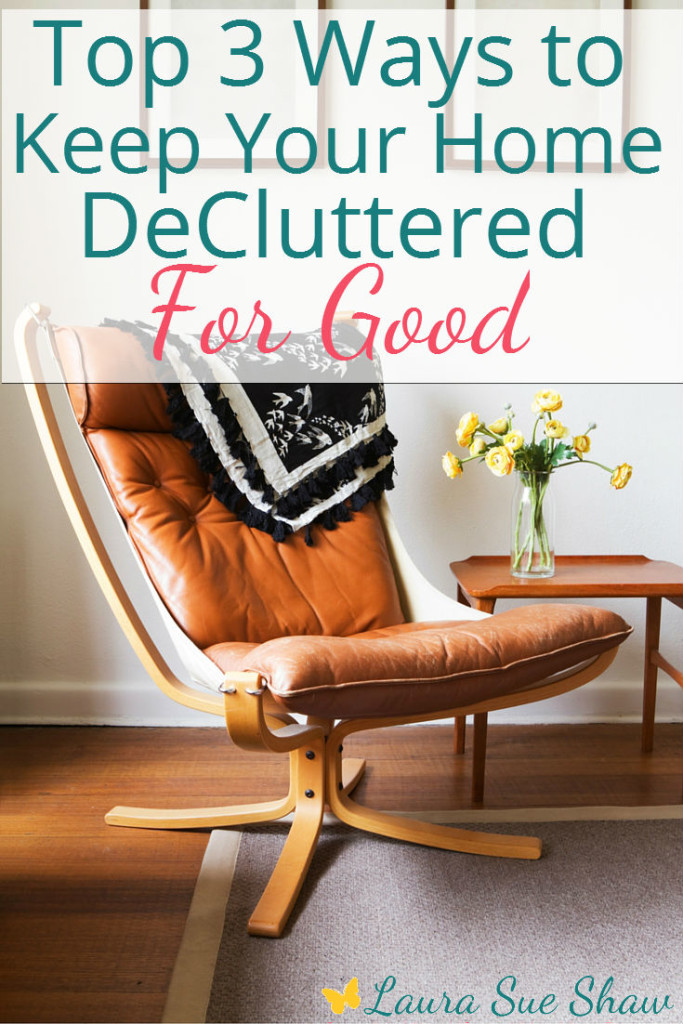 What should you do when you have finally decluttered? KEEP it that way! Here are the top ways I've found for you to keep your home decluttered for good.