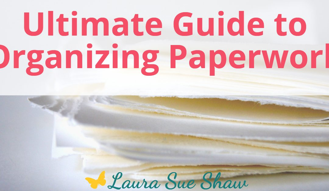 The Ultimate Guide to Organizing Paperwork