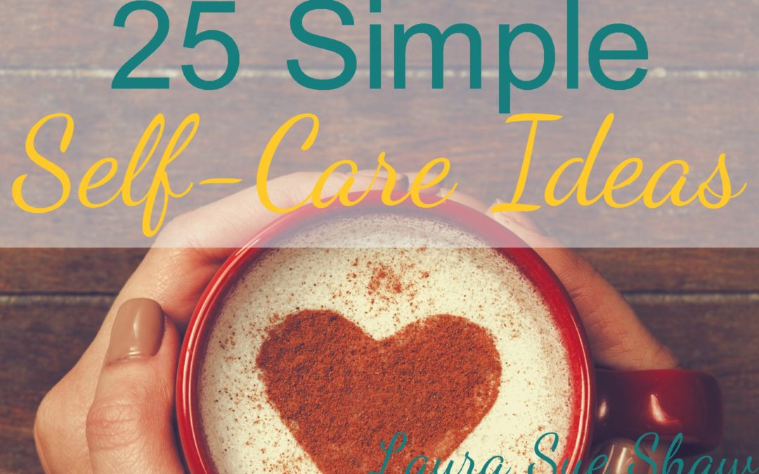 25 Simple Self-Care Ideas