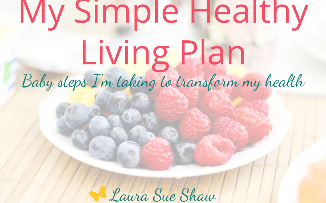 My Simple Healthy Living Plan