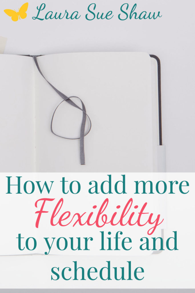 Your schedule doesn't have to be rigid to be productive! Find out how to eliminate stress by adding more flexibility to your life and schedule.