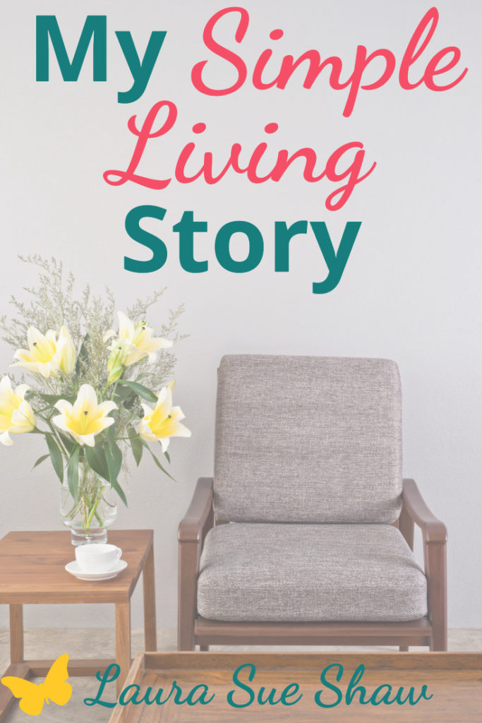 I'm finally sharing my simple living story! You'll learn why and how I simplified my life so I can focus on what really matters to me.