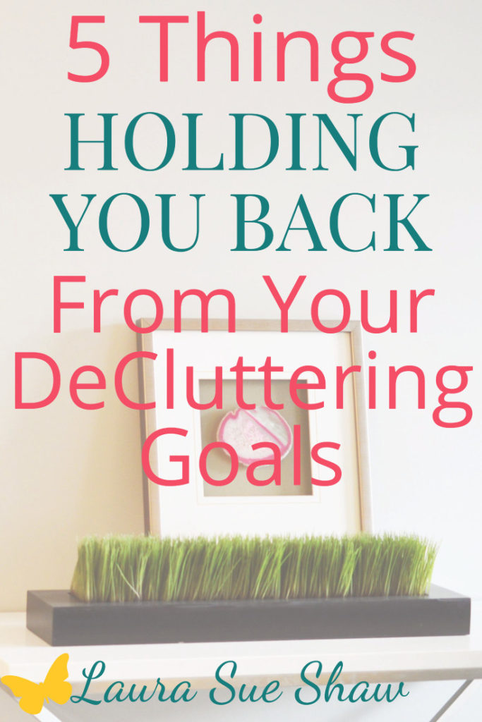 These are the five most common things that hold people back from reaching their decluttering goals! Is one of them holding you back?