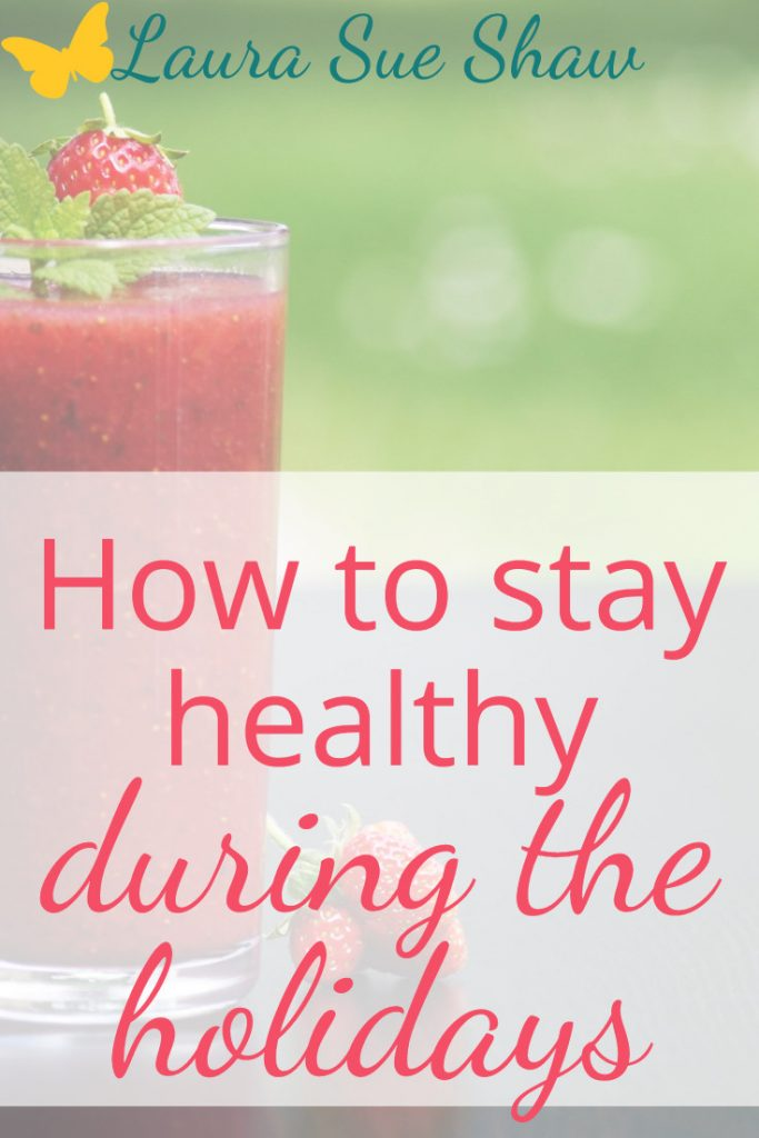 These are my four strategies to use on how to stay healthy during the holidays - or anytime life gets a little crazier than normal.