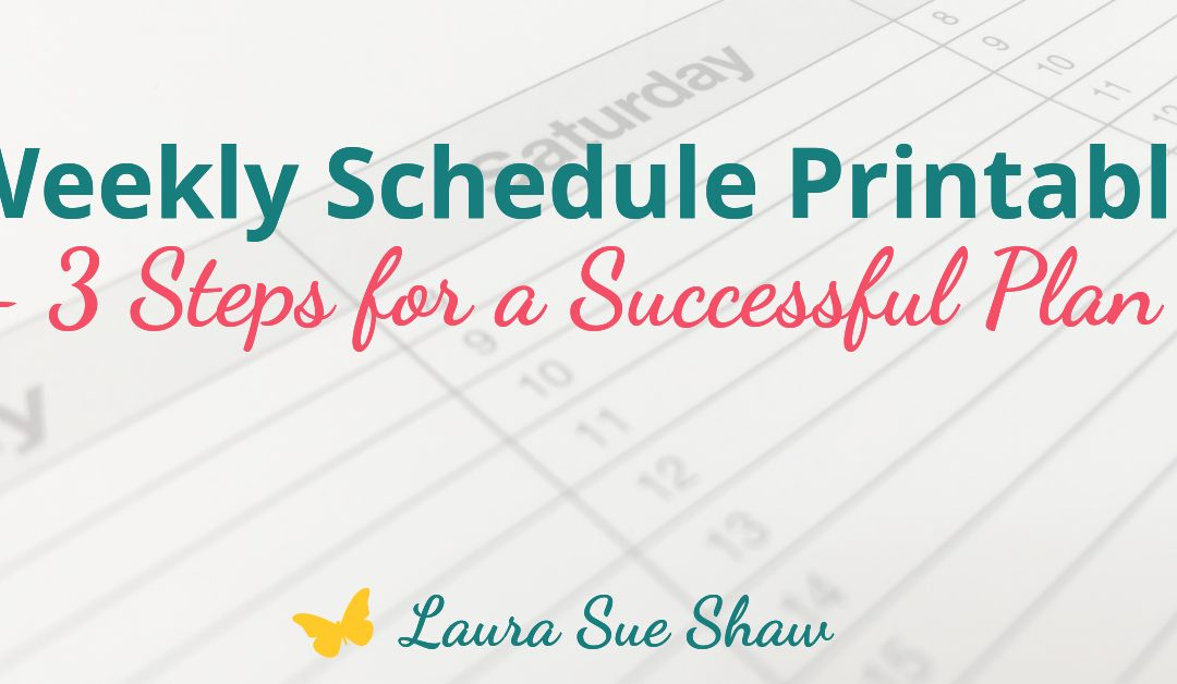 Weekly Schedule Printable + 3 Steps for a Successful Plan