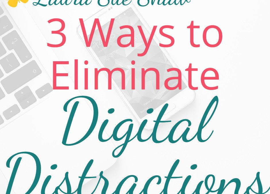 3 Ways to Eliminate Digital Distractions so You Can Focus on What Matters