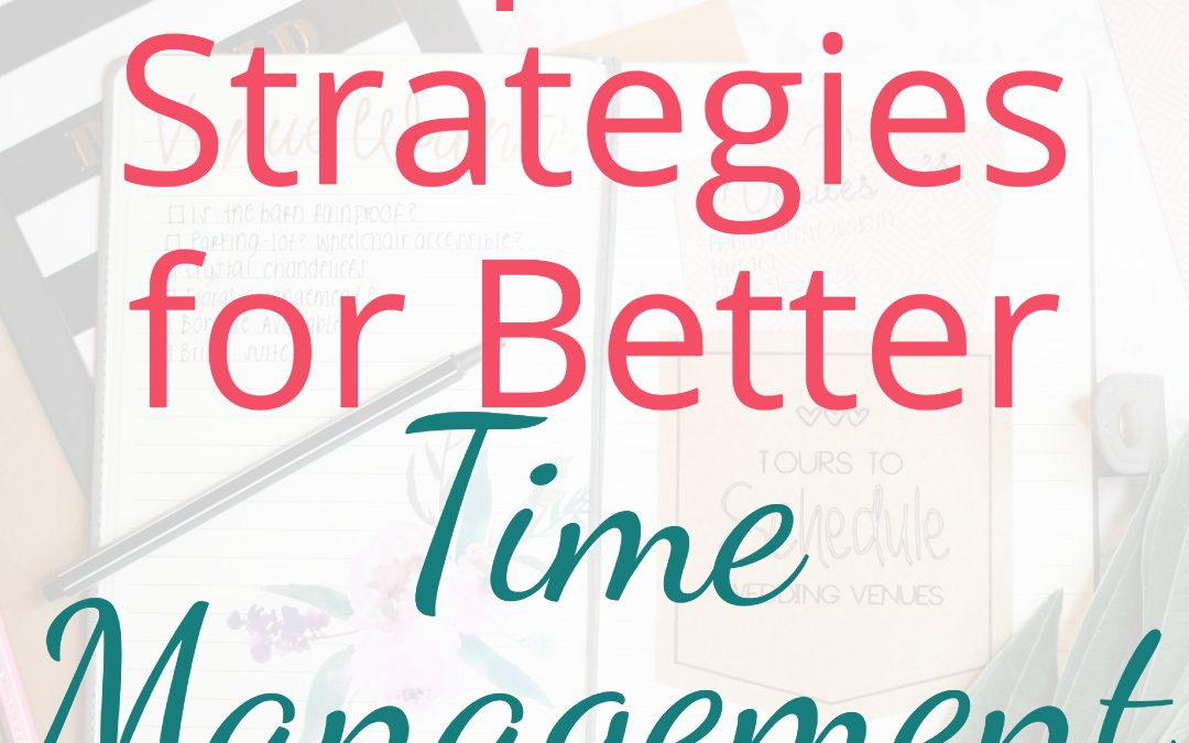 Tips and Strategies for Better Time Management