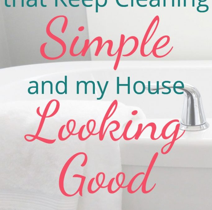 cleaning products that keep cleaning simple and my house looking good