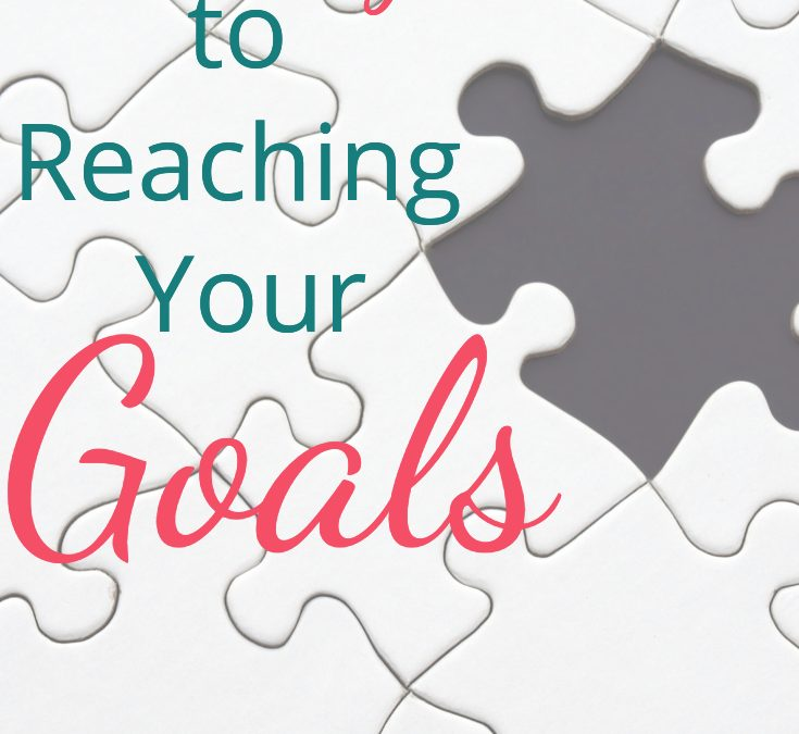 The Missing Piece to Reaching Your Goals