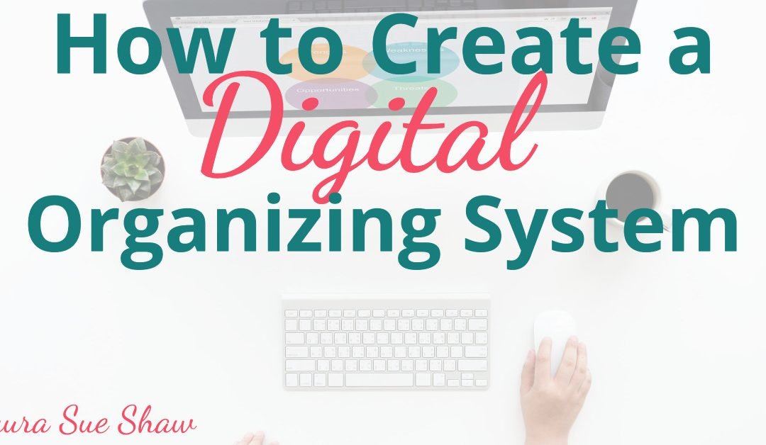 How to Create a Digital Organizing System