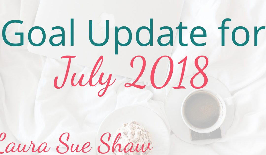 Goal Update for July 2018