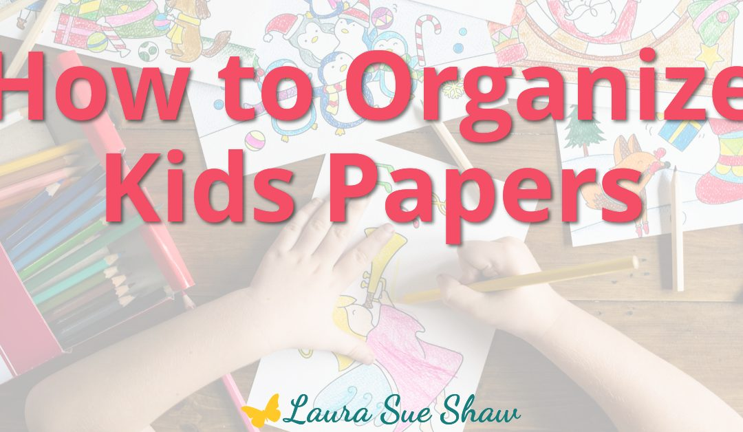 How to Organize Kids Papers