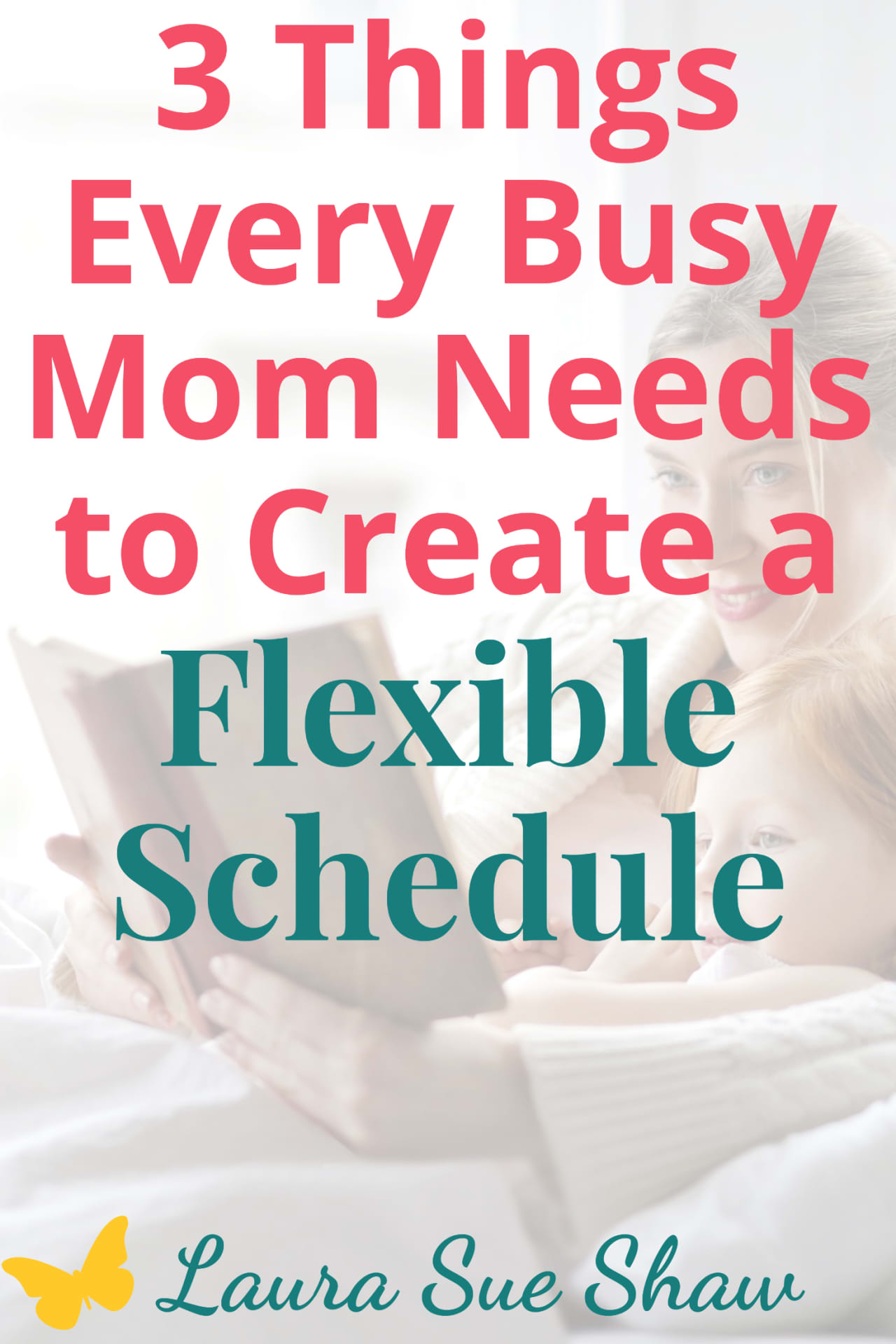3 Things Every Busy Mom Needs to Create a Flexible Schedule