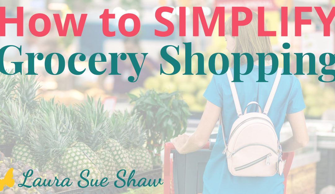 How to Simplify Grocery Shopping