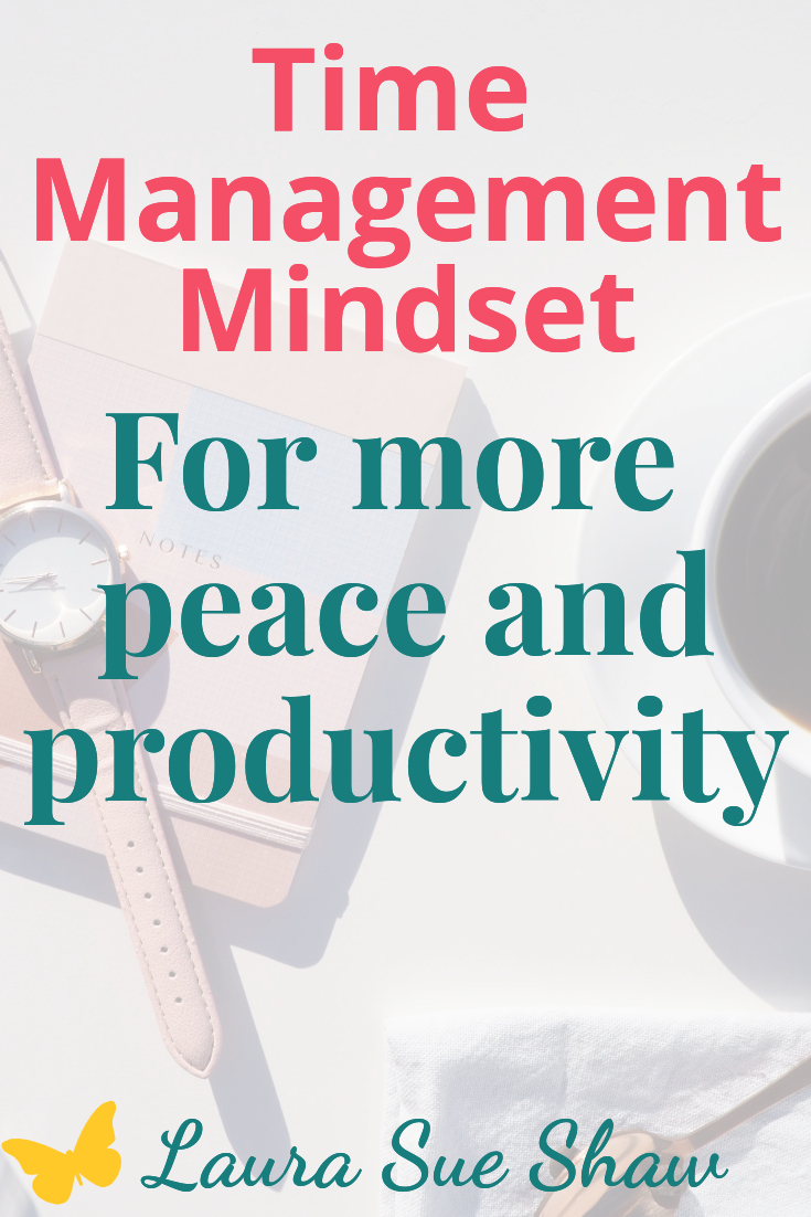 time management mindset for more peace and productivity