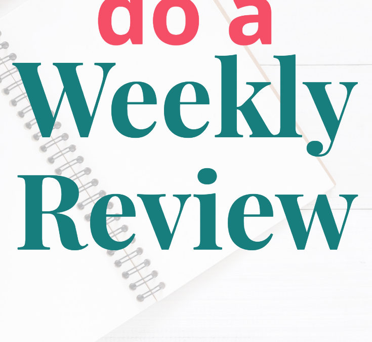 How to do a Weekly Review | The Process I use to evaluate my week