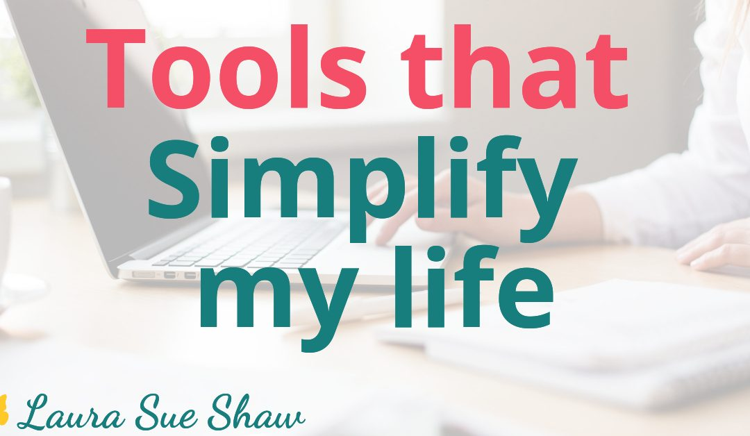 Tools that Simplify my Life