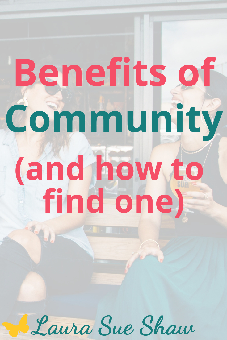 Having a community of friends can add so much value to our lives. Learn the benefits of community and how to find one of your own.